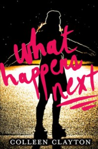 New to You (14): Kim Reviews What Happens Next by Colleen Clayton