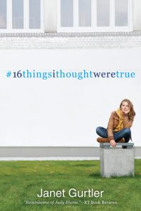 Review/Interview: 16 Things I Thought Were True – Janet Gurtler