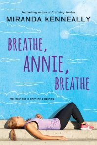 Review: Breathe, Annie, Breathe – Miranda Kenneally + a Giveaway {CLOSED}
