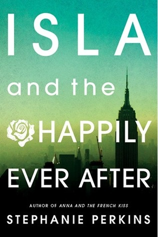 Review: Isla and the Happily Ever After – Stephanie Perkins