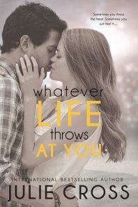 Review: Whatever Life Throws at You – Julie Cross