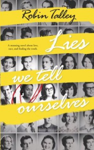 Review: Lies We Tell Ourselves – Robin Talley
