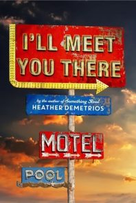 New to You (15): Margaret Reviews I'll Meet You There by Heather Demetrios