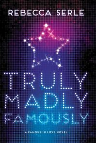 Blog Tour: Truly Madly Famously – Rebecca Serle (Giveaway)