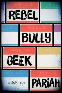Blog Tour: Rebel, Bully, Geek, Pariah – Erin Jade Lange {GIVEAWAY}