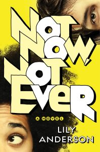 Blog Tour: Excerpt of Not Now, Not Ever by Lily Anderson