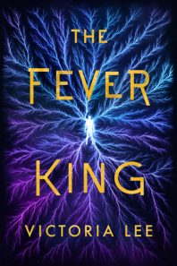 Debut Author Take Over: The Fever King by Victoria Lee