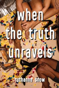 Debut Author Take Over: When the Truth Unravels by RuthAnne Snow