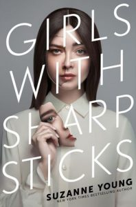 Review: Girls with Sharp Sticks – Suzanne Young