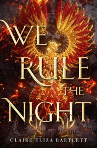 Debut Author Take Over: We Rule the Night by Claire Barlett