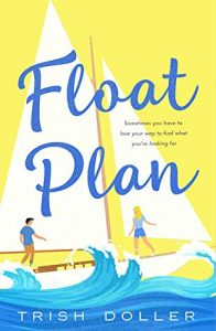 Review: Float Plan – Trish Doller {giveaway}