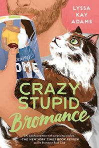 Review: Crazy Stupid Bromance – Lyssa Kay Adams