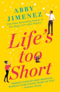 Review: Life's Too Short – Abby Jimenez