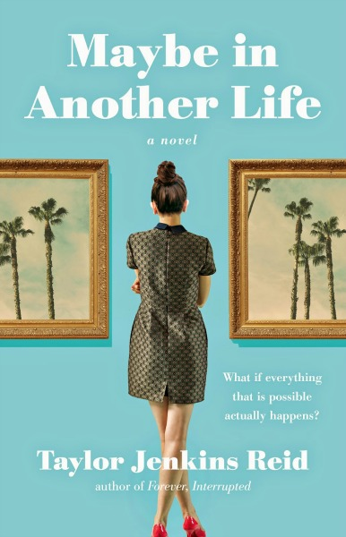 Review: Maybe in Another Life – Taylor Jenkins Reid