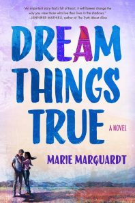 Blog Tour: Dream Things True Excerpt + Giveaway