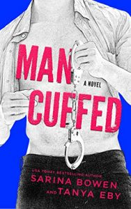 Review: Man Cuffed – Sarina Bowen and Tanya Eby