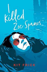 Review: I Killed Zoe Spanos – Kit Frick